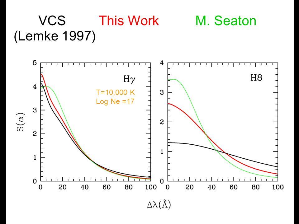 T=10,000 K Log Ne =17 VCS This Work M. Seaton (Lemke 1997)