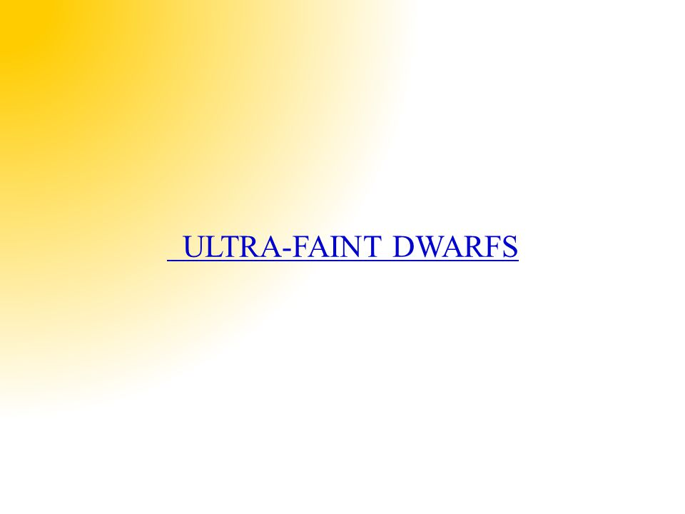 ULTRA-FAINT DWARFS