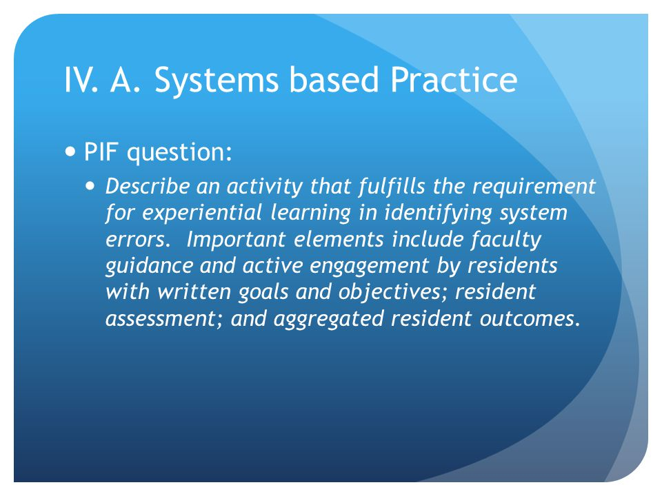 IV. A. Systems based Practice PIF question: Describe an activity that fulfills the requirement for experiential learning in identifying system errors.