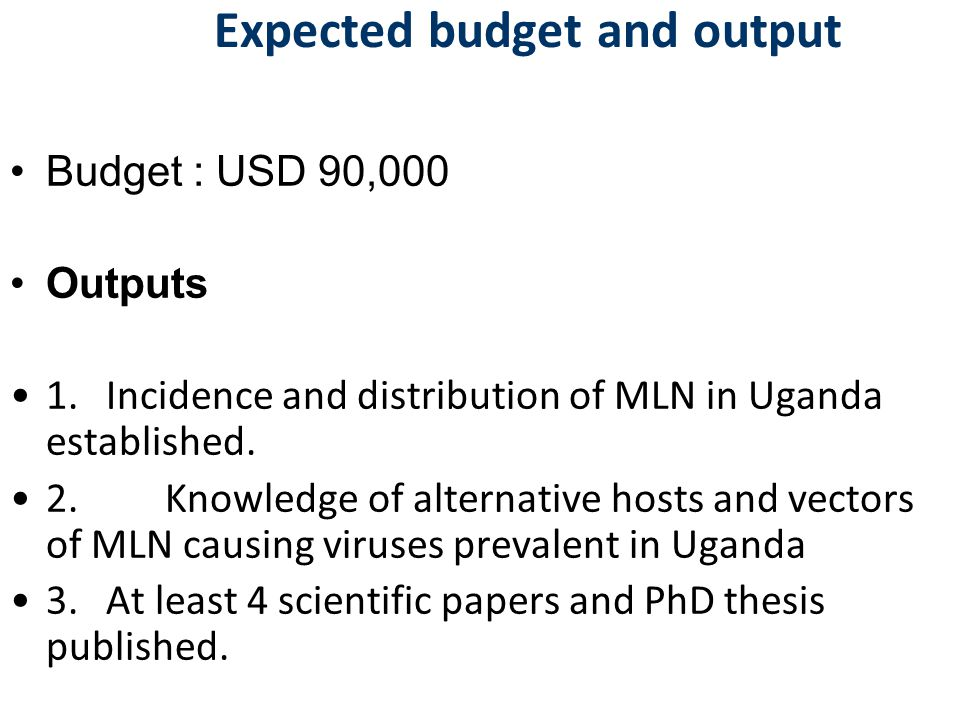 Expected budget and output Budget : USD 90,000 Outputs 1.