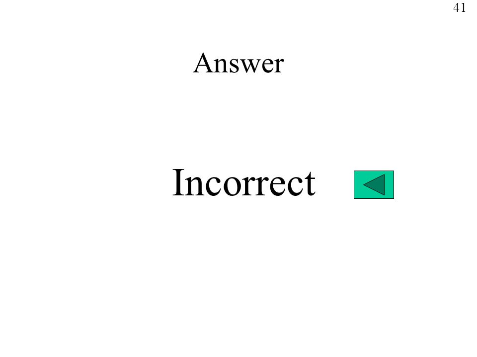 Answer Incorrect 41