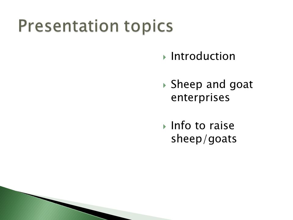  Introduction  Sheep and goat enterprises  Info to raise sheep/goats