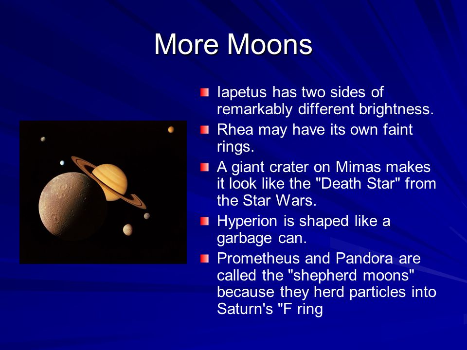 More Moons Iapetus has two sides of remarkably different brightness.