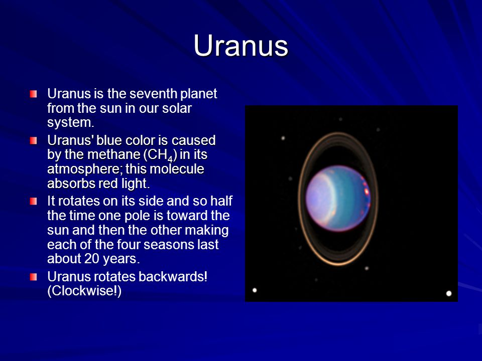 Uranus Uranus is the seventh planet from the sun in our solar system.