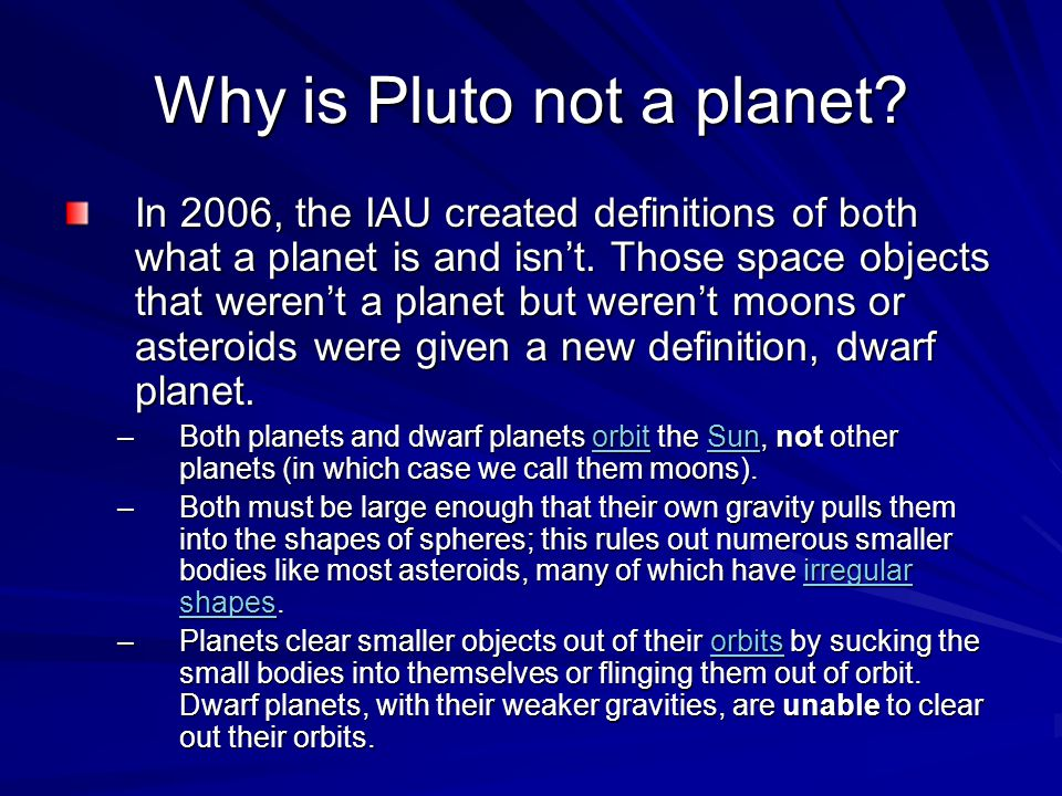 Why is Pluto not a planet. In 2006, the IAU created definitions of both what a planet is and isn't.