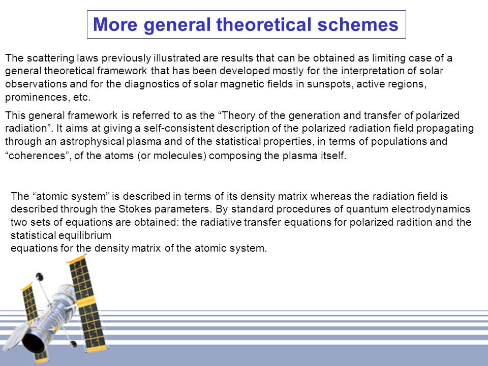 More general theoretical schemes The scattering laws previously illustrated are results that can be obtained as limiting case of a general theoretical