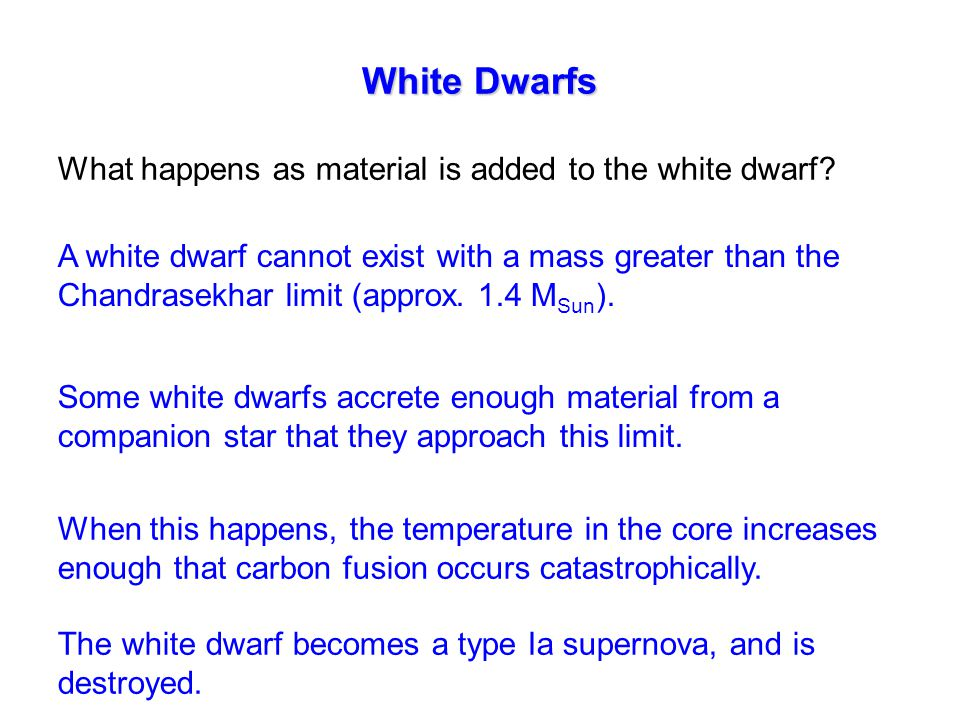 White Dwarfs What happens as material is added to the white dwarf.
