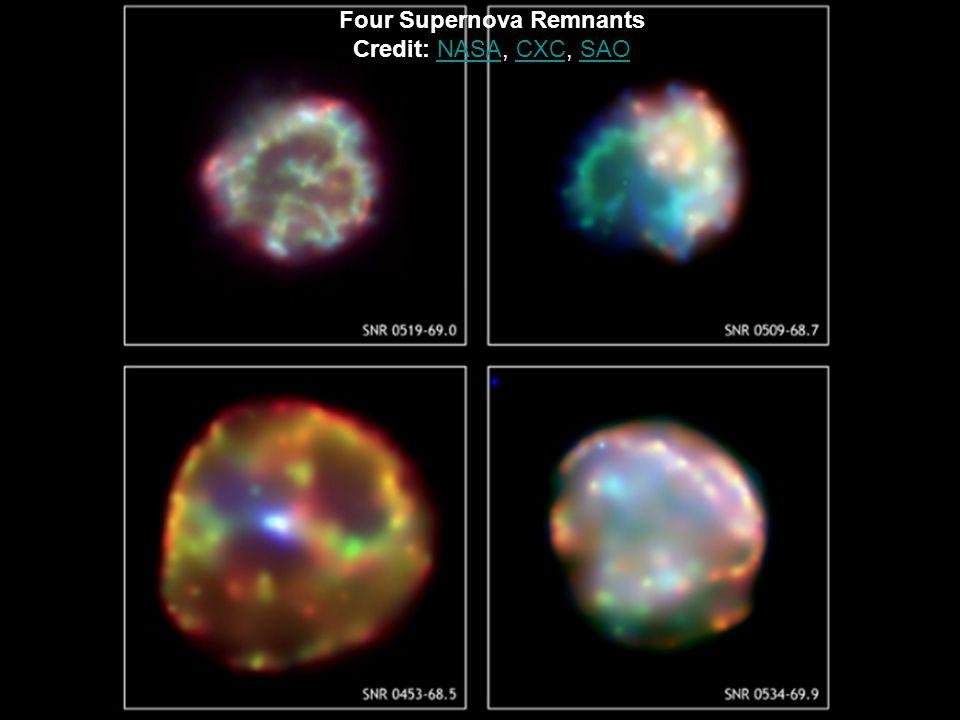 Four Supernova Remnants Credit: NASA, CXC, SAONASACXCSAO
