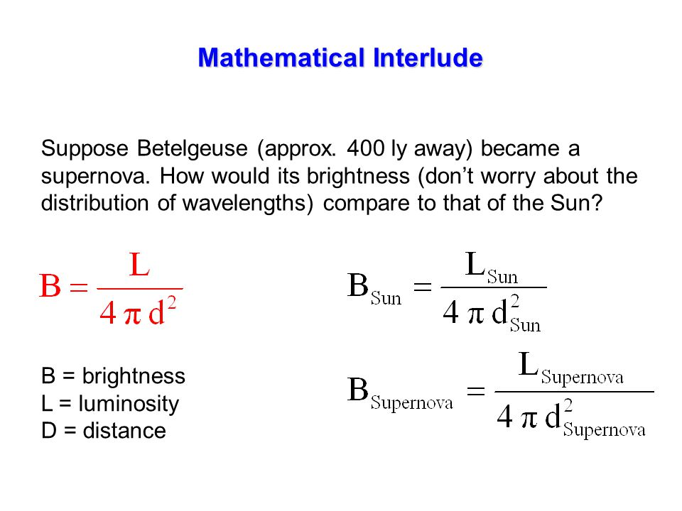 Mathematical Interlude Suppose Betelgeuse (approx.