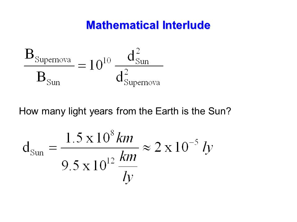 Mathematical Interlude How many light years from the Earth is the Sun