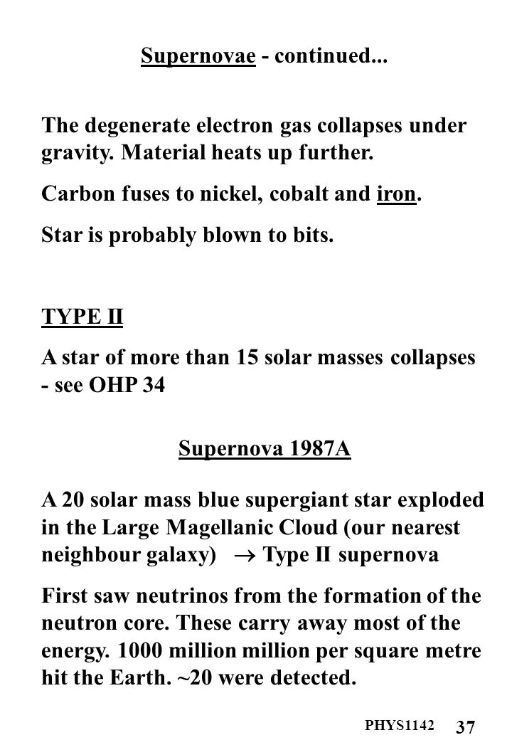 PHYS1142 37 Supernovae - continued... The degenerate electron gas collapses under gravity.