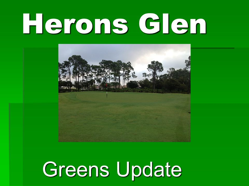 Herons Glen Greens Update