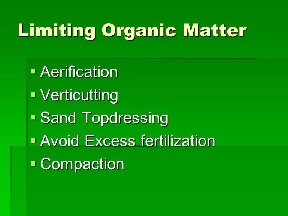 Limiting Organic Matter  Aerification  Verticutting  Sand Topdressing  Avoid Excess fertilization  Compaction