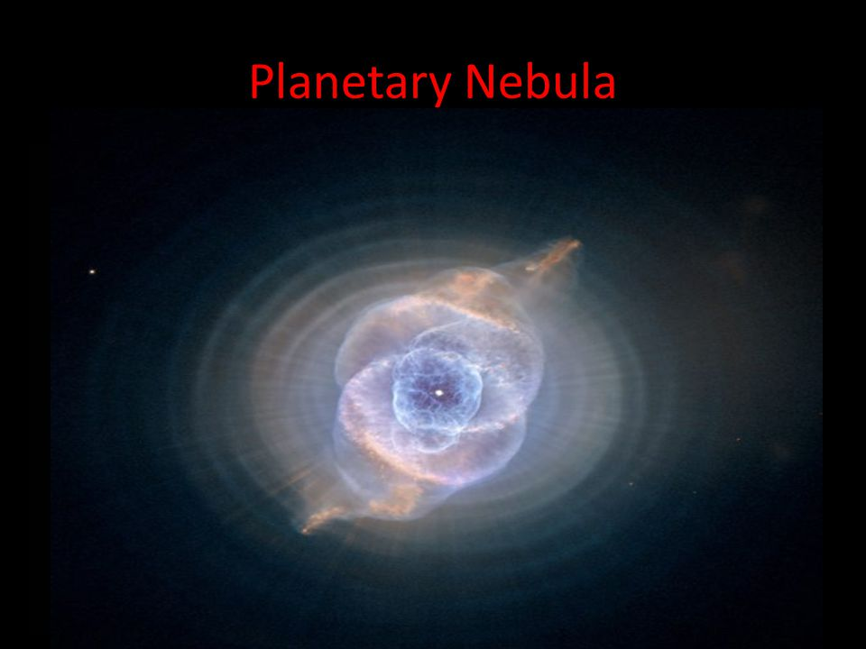 Planetary Nebula Planetary nebula may form around low-mass dying stars Form when the mass ejected by the AGB star piles up in a dense expanding shell.