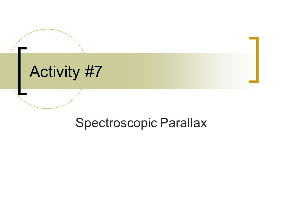 Activity #7 Spectroscopic Parallax