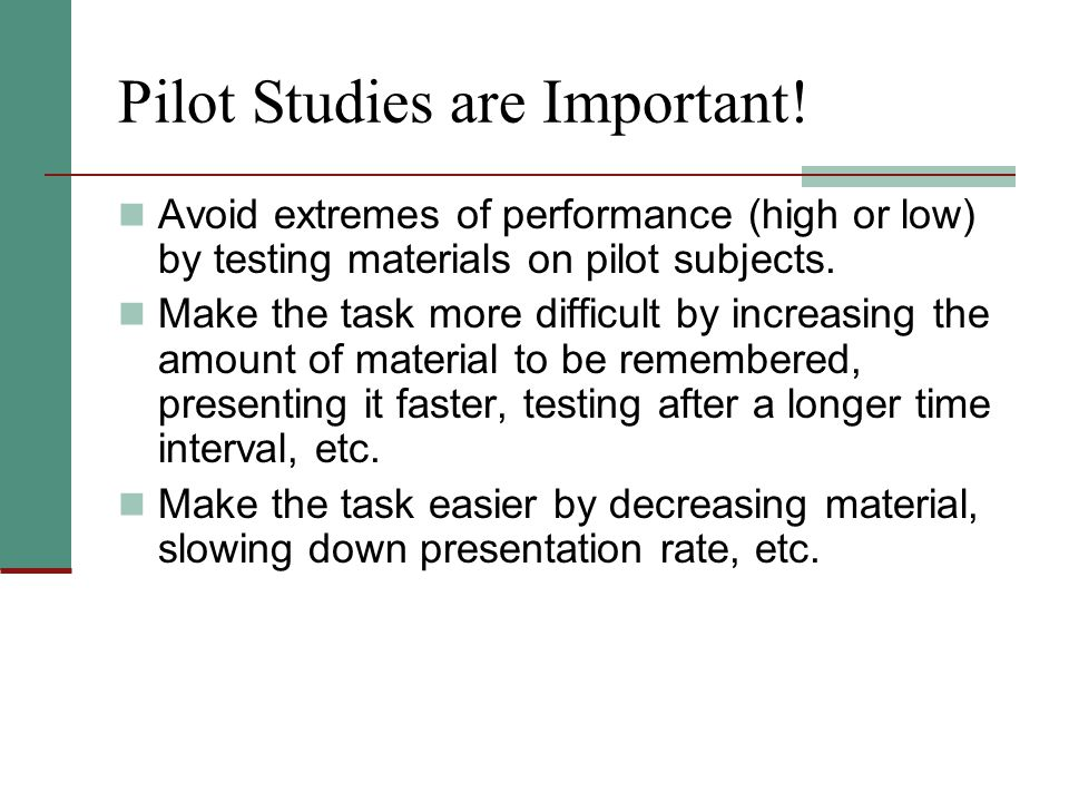 Pilot Studies are Important.