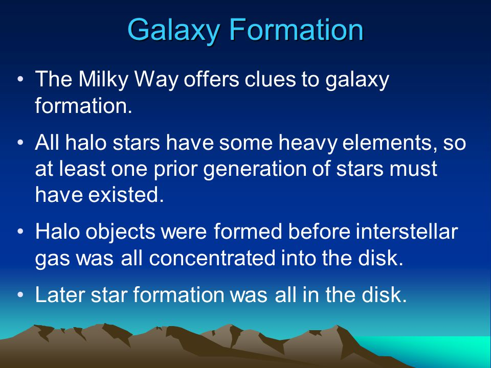 Galaxy Formation The Milky Way offers clues to galaxy formation.
