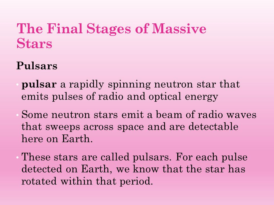 Pulsars pulsar a rapidly spinning neutron star that emits pulses of radio and optical energy Some neutron stars emit a beam of radio waves that sweeps