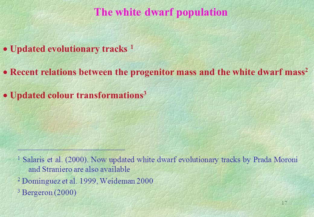 17 The white dwarf population ________________________________________ 1 Salaris et al.