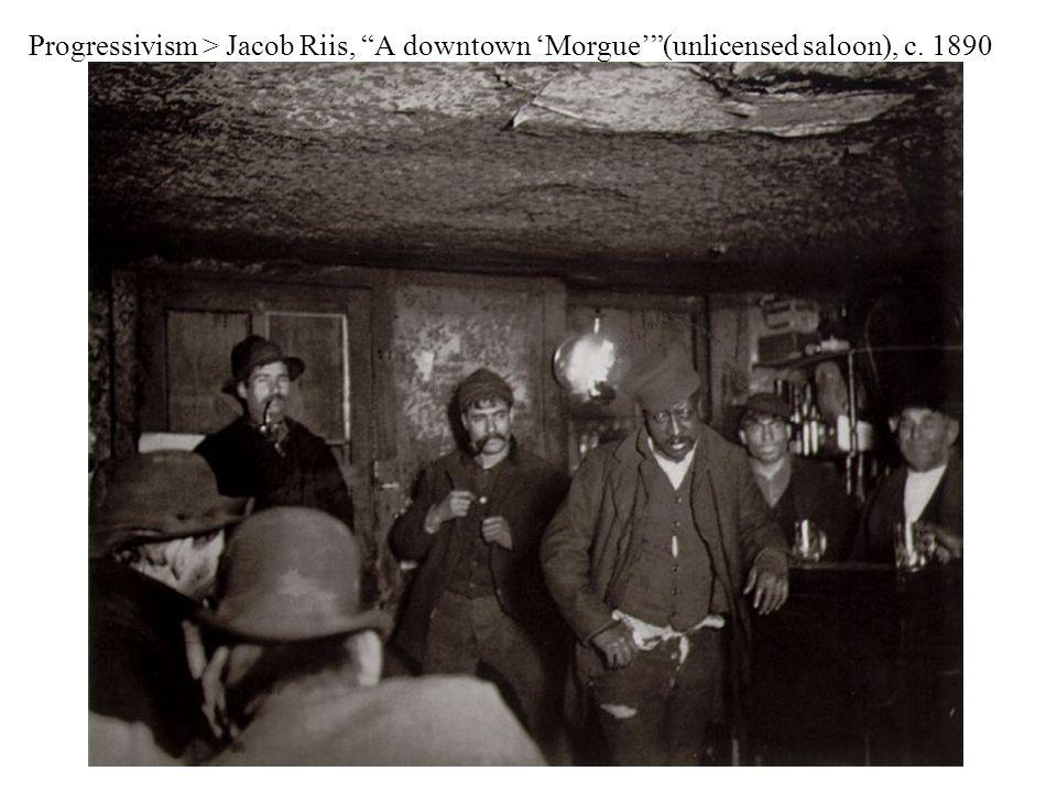 Progressivism > Jacob Riis, A downtown 'Morgue' (unlicensed saloon), c. 1890