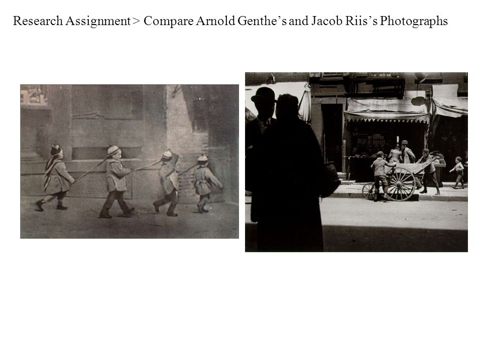 Research Assignment > Compare Arnold Genthe's and Jacob Riis's Photographs