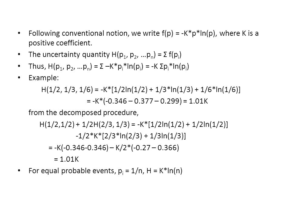 Following conventional notion, we write f(p) = -K*p*ln(p), where K is a positive coefficient.