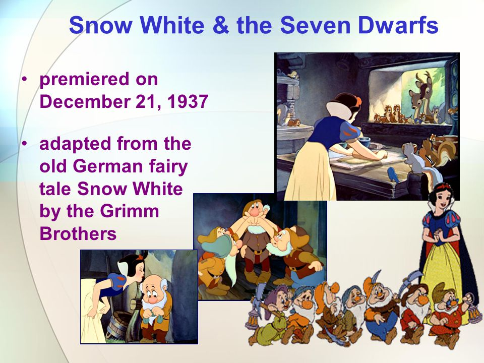 Snow White & the Seven Dwarfs premiered on December 21, 1937 adapted from the old German fairy tale Snow White by the Grimm Brothers