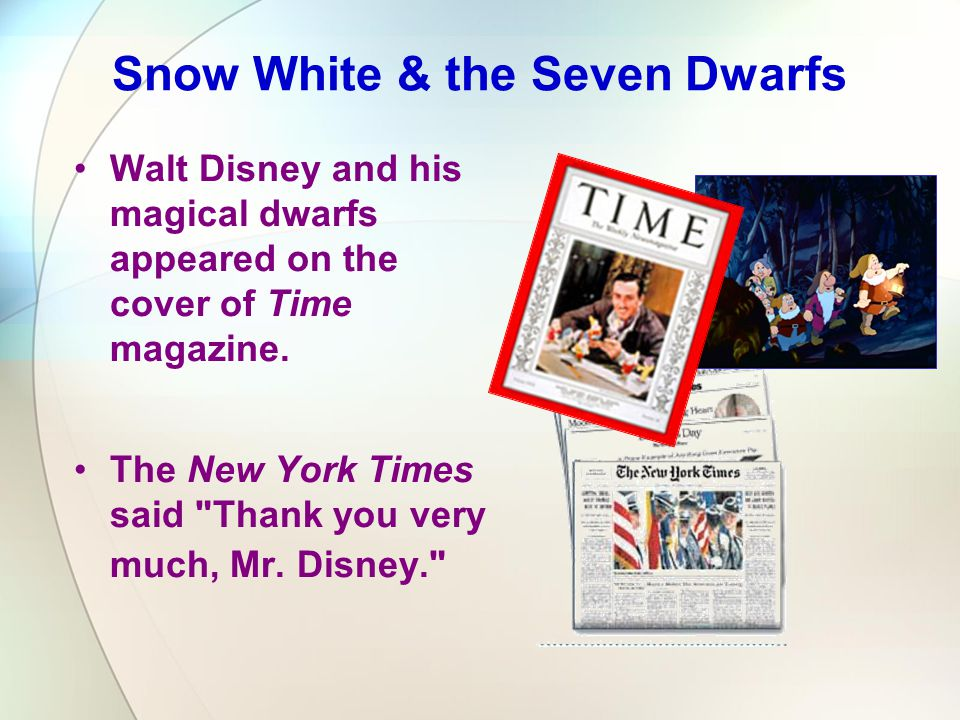 Walt Disney and his magical dwarfs appeared on the cover of Time magazine. The New York Times said
