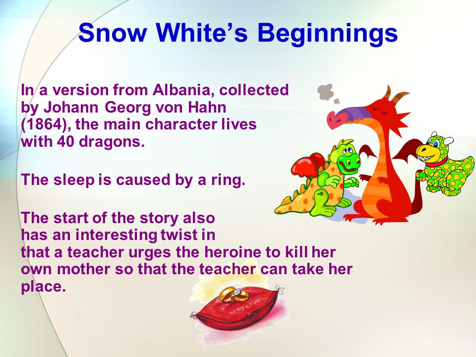 In a version from Albania, collected by Johann Georg von Hahn (1864), the main character lives with 40 dragons. The sleep is caused by a ring. The sta