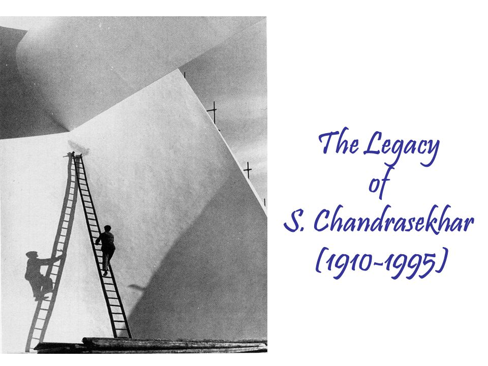 The Legacy of S. Chandrasekhar (1910-1995)