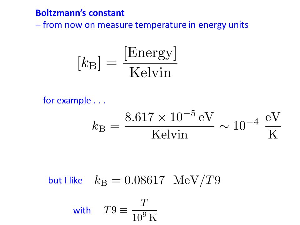 Examples: Number Density e.g., number density of photons in thermal equilibrium at temperature T= 1 MeV