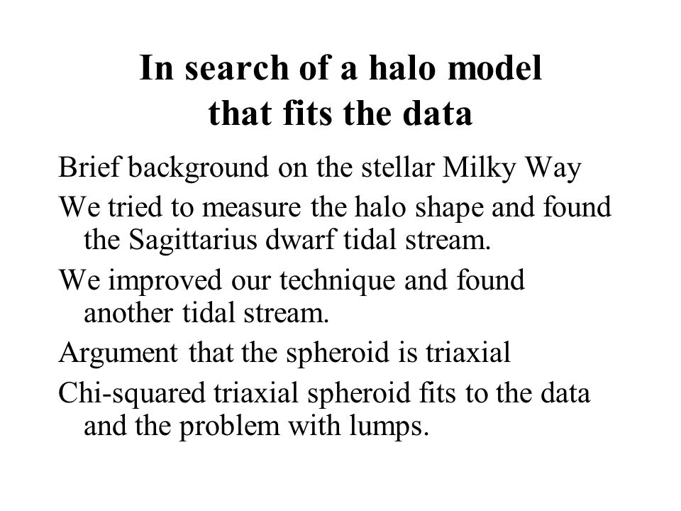 A tremendous number of papers exist studying the Sgr dwarf tidal stream Measurements of density, position, and stellar velocities of stream stars.