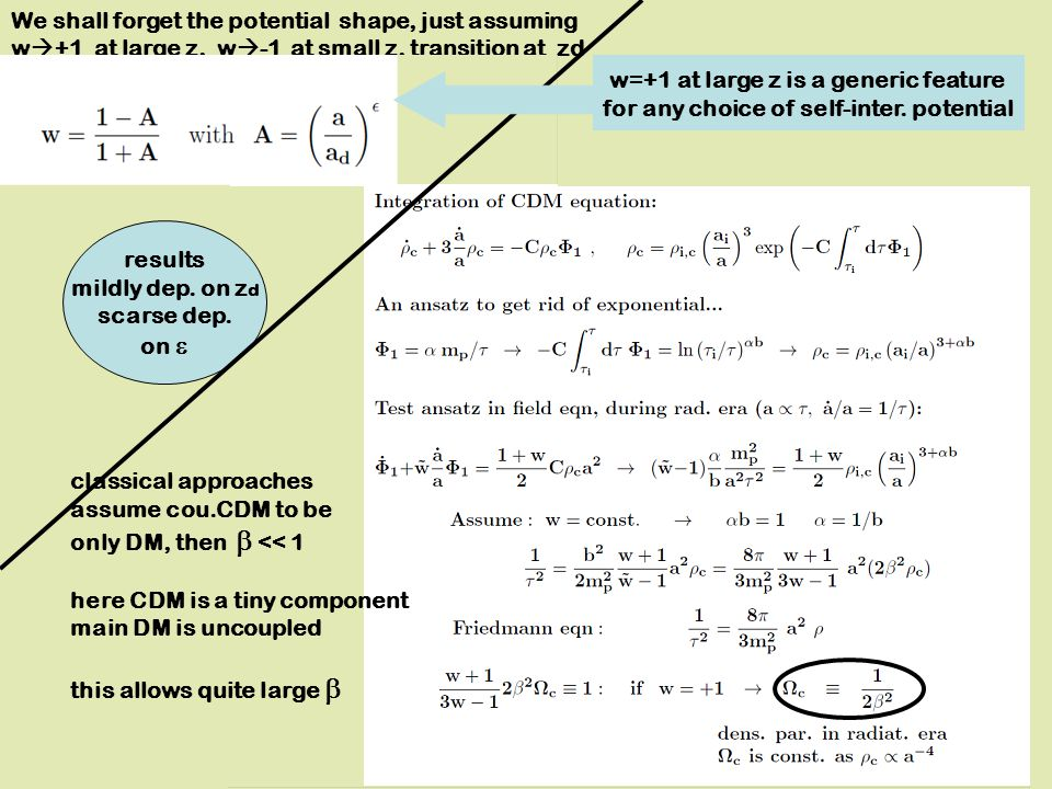 Kinetic field would dilute as a CDM would dilute as a Energy flow from CDM to DE makes both component to dilute as a --4 -- 3 -6  = (m p /b) ln(  ) f=exp[-ln(  )]=1/  L = (  )  ….