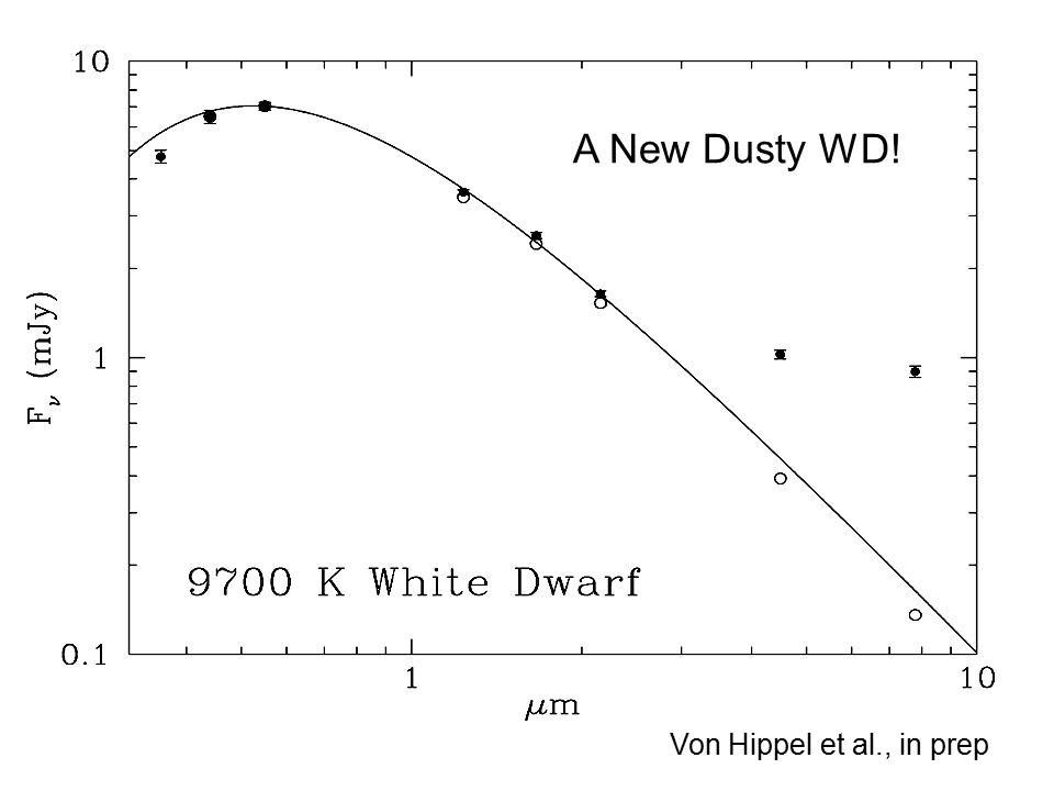 Von Hippel et al., in prep A New Dusty WD!