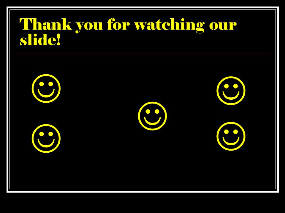 Thank you for watching our slide!