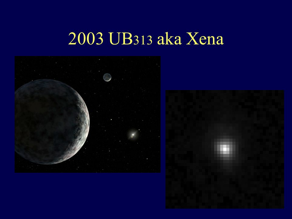 2003 UB 313 aka Xena