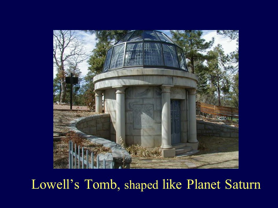 Lowell's Tomb, shaped like Planet Saturn