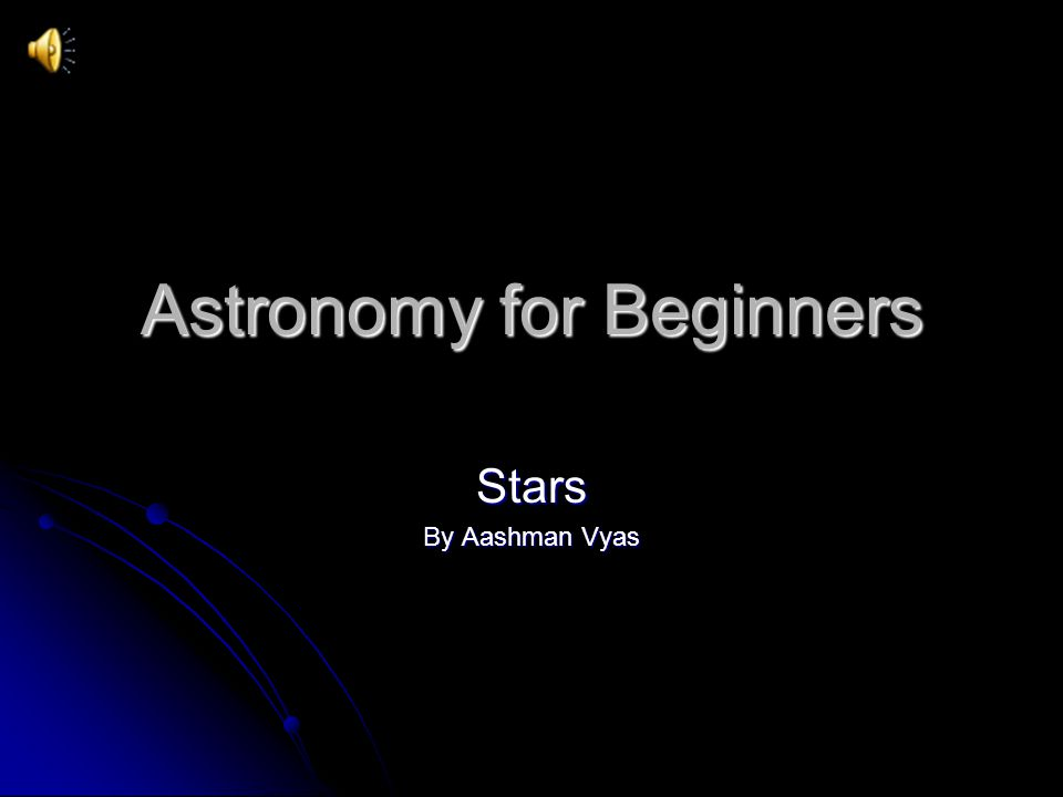 Astronomy for Beginners Stars By Aashman Vyas