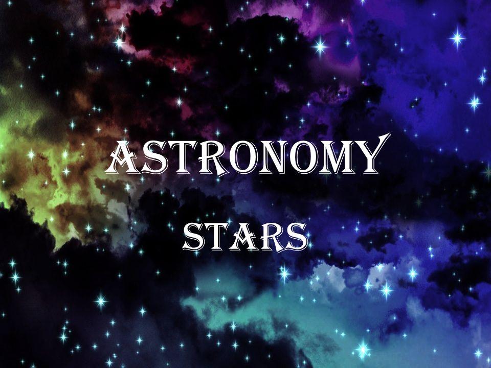 ASTRONOMY Stars