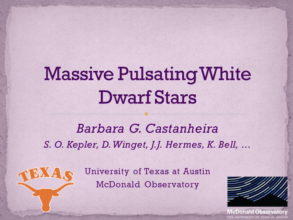 Barbara G. Castanheira S. O. Kepler, D. Winget, J.J.
