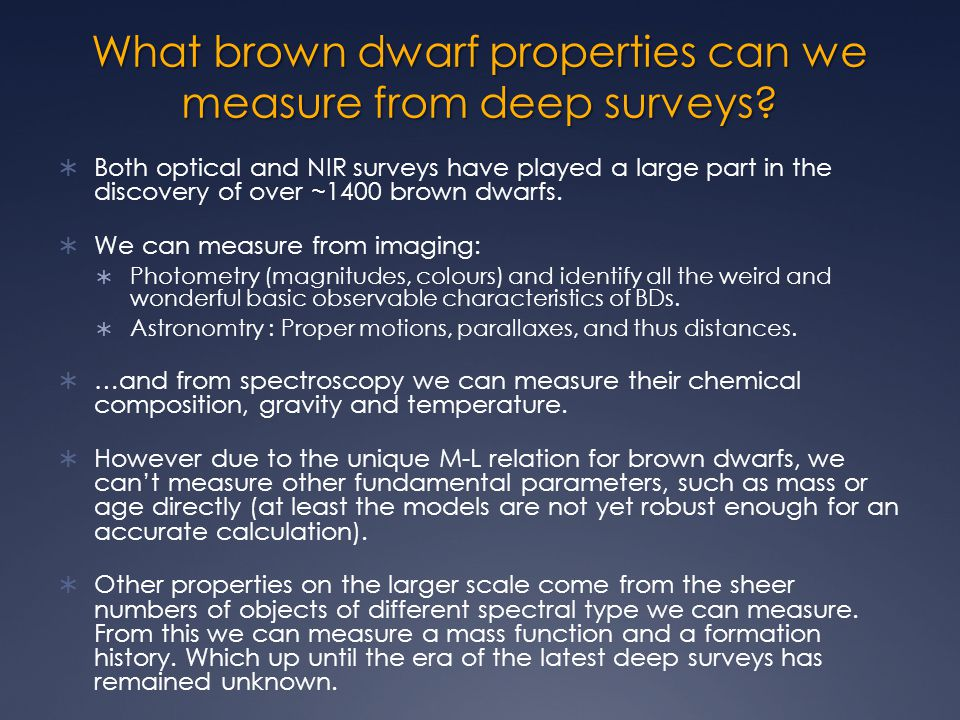 What brown dwarf properties can we measure from deep surveys.