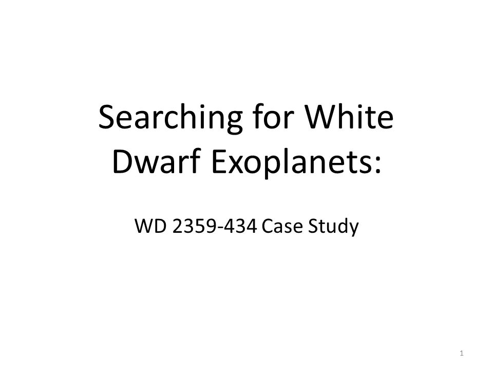 Searching for White Dwarf Exoplanets: WD 2359-434 Case Study 1
