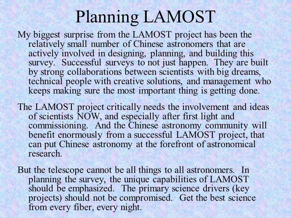 Planning LAMOST My biggest surprise from the LAMOST project has been the relatively small number of Chinese astronomers that are actively involved in designing, planning, and building this survey.