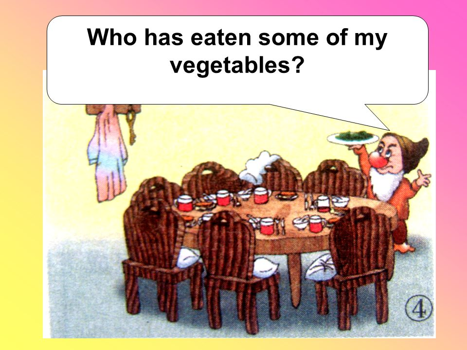 Who has eaten some of my vegetables