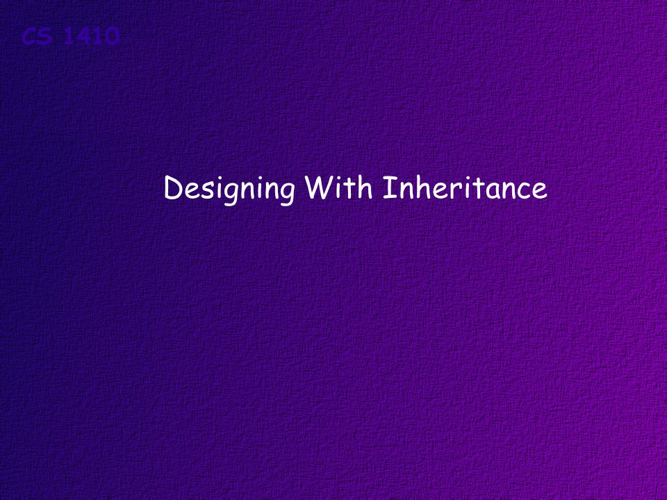 Designing With Inheritance