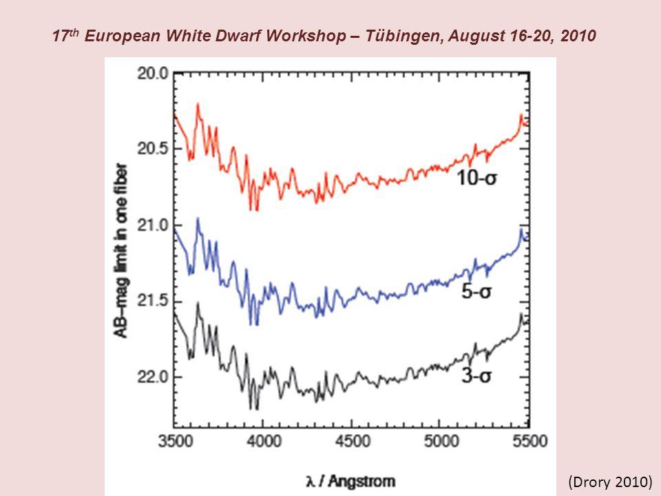 (Drory 2010) 17 th European White Dwarf Workshop – Tübingen, August 16-20, 2010