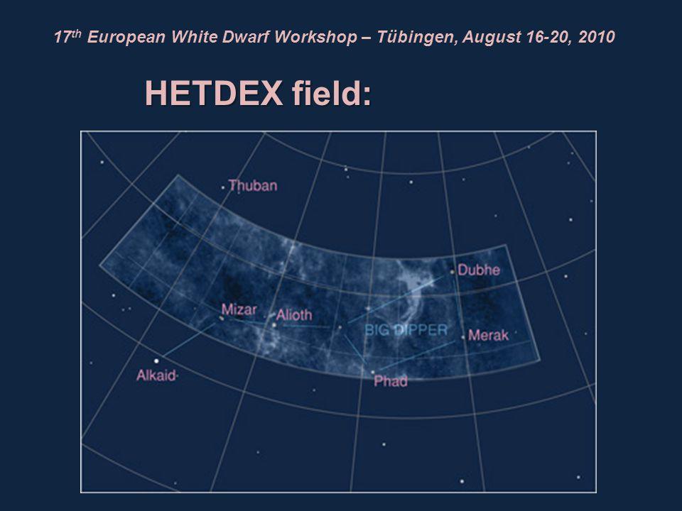 17 th European White Dwarf Workshop – Tübingen, August 16-20, 2010 HETDEX field: