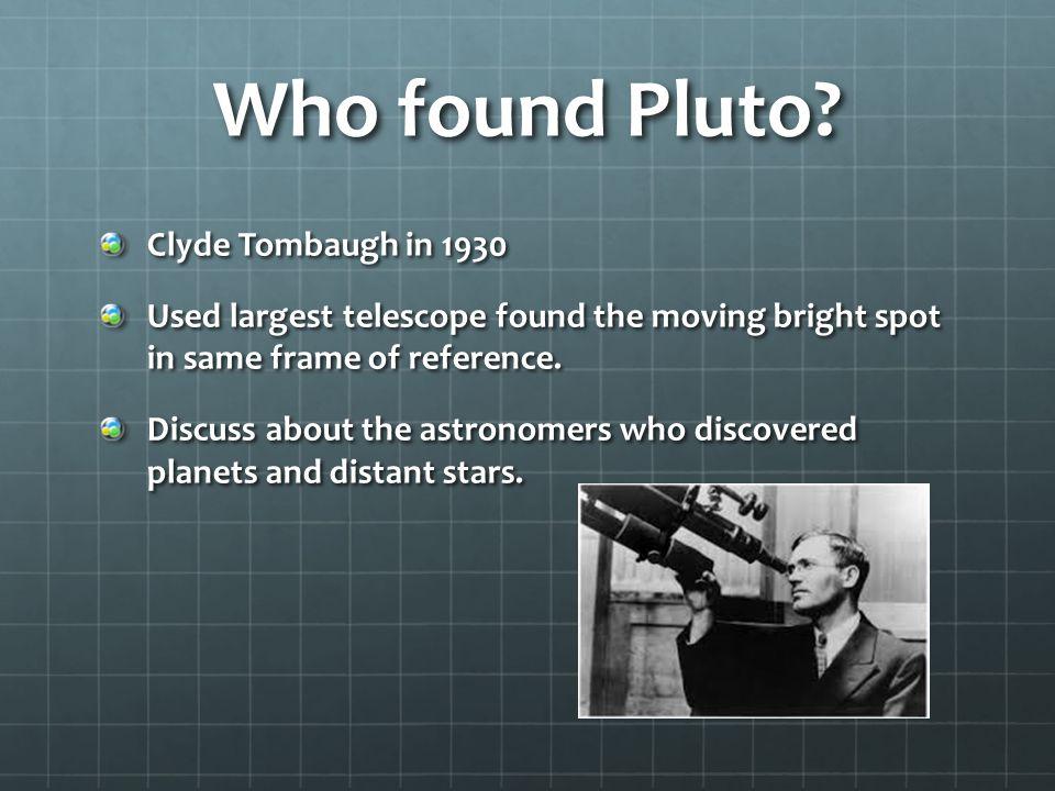 Who found Pluto.
