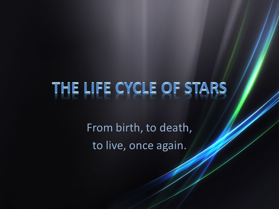 From birth, to death, to live, once again.