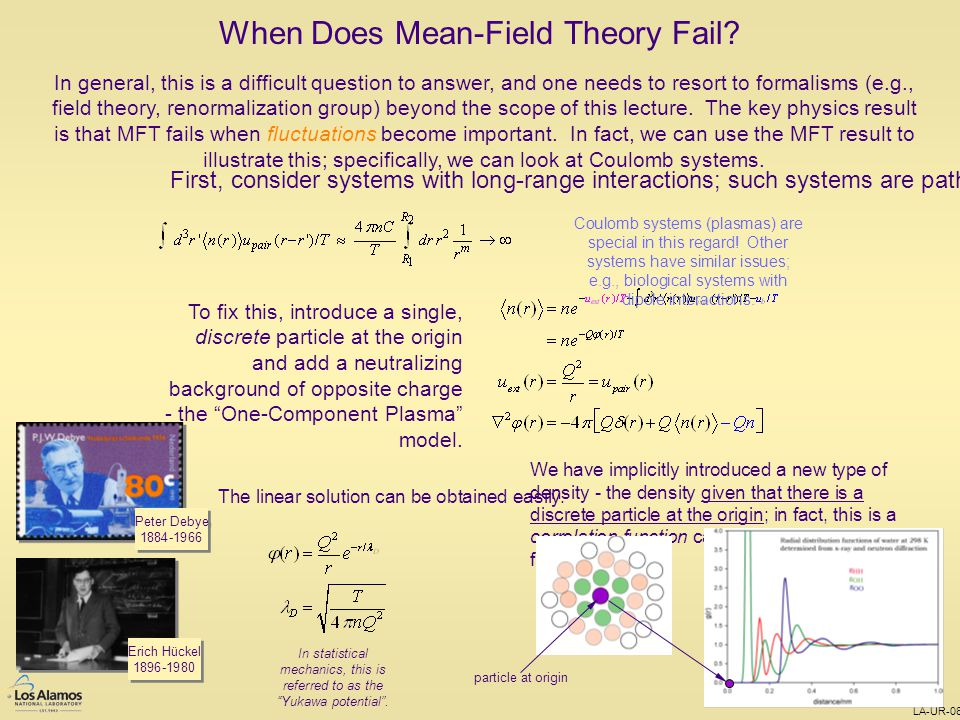 LA-UR-08-0111 When Does Mean-Field Theory Fail? In general, this is a difficult question to answer, and one needs to resort to formalisms (e.g., field